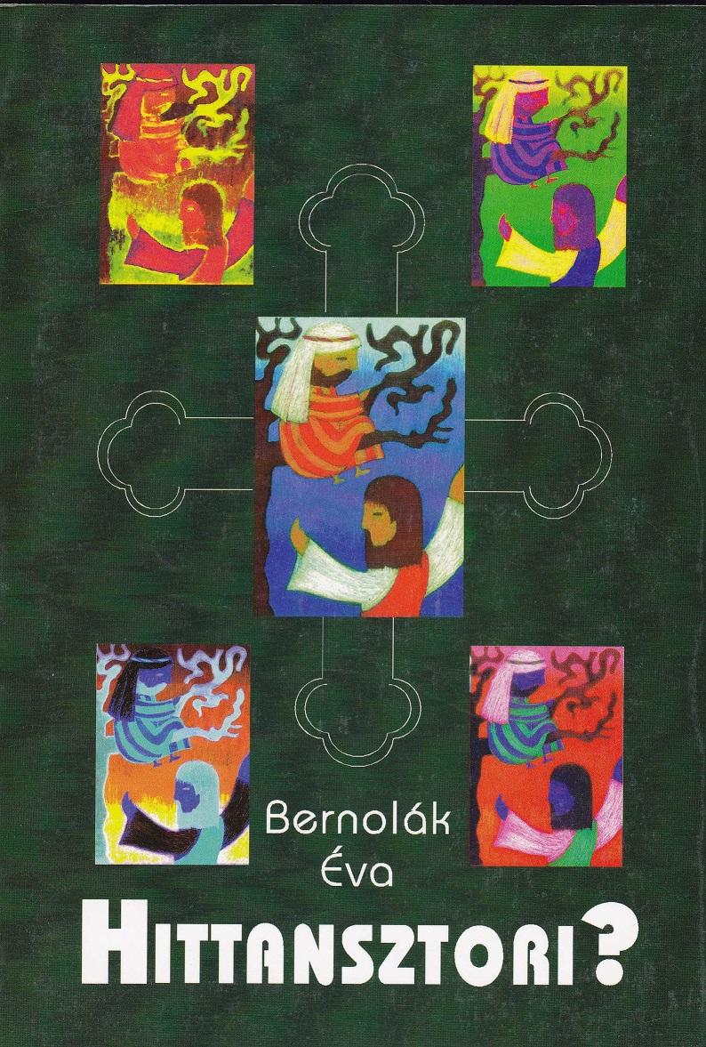 Bernolák Éva: Hittansztori. Visszaemlékezések a hitoktatás harminc esztendejére